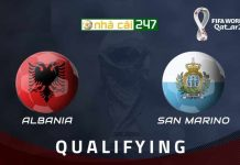 Soi kèo Albania vs San Marino, 1h45 ngày 9/9